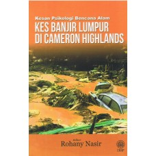 Kesan Psikologi Bencana Alam Kes Banjir Lumpur Di Cameron Highlands