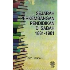 SEJARAH PERKEMBANGAN PENDIDIKAN DI SABAH 1881-1981